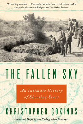 The Fallen Sky: An Intimate History of Shooting Stars - Cokinos, Christopher