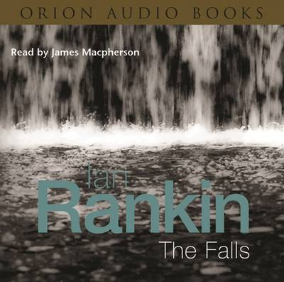 The Falls - Rankin, Ian, and McPherson, James (Read by)