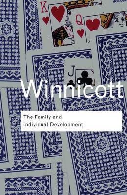 The Family and Individual Development - Winnicott, D. W.