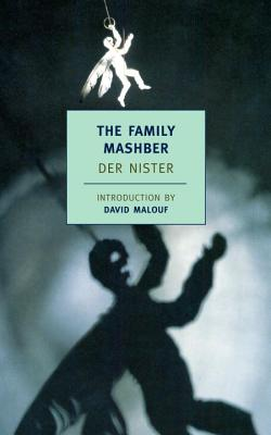 The Family Mashber - Nister, Der, and Wolf, Leonard, Dr. (Translated by), and Malouf, David (Introduction by)