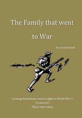 The Family That Went to War - Smith, Gordon