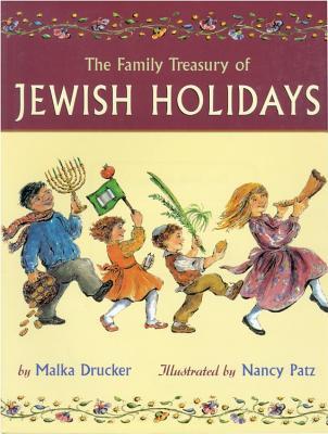 The Family Treasury of Jewish Holidays - Drucker, Malka, and Drucker, Maika