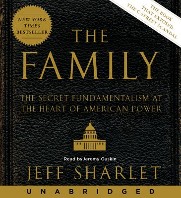 The Family - Sharlet, Jeff (Read by), and Guskin, Jeremy (Read by)