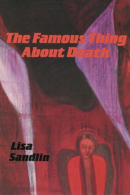 The Famous Thing about Death: And Other Stories - Sandlin, Lisa
