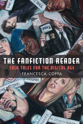 The Fanfiction Reader: Folk Tales for the Digital Age - Coppa, Francesca