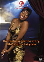 The Fantasia Barrino Story: Life Is Not a Fairy Tale - Debbie Allen