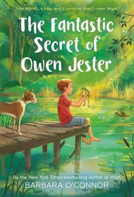 The Fantastic Secret of Owen Jester - O'Connor, Barbara