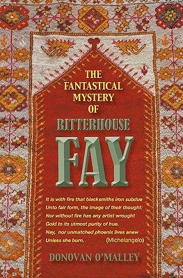 The Fantastical Mystery of Ritterhouse Fay - O'Malley, Donovan