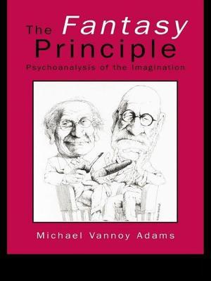 The Fantasy Principle: Psychoanalysis of the Imagination - Adams, Michael Vannoy