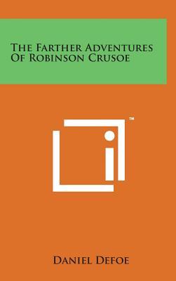 The Farther Adventures of Robinson Crusoe - Defoe, Daniel