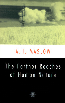 The Farther Reaches of Human Nature - Maslow, Abraham H, and Maslow, Bretha G (Preface by), and Geiger, Henry (Introduction by)