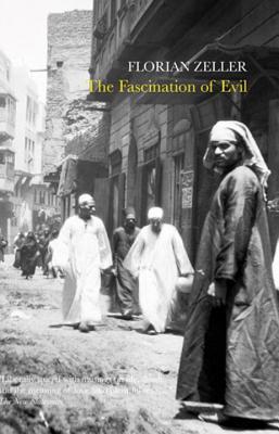 The Fascination of Evil - Zeller, Florian