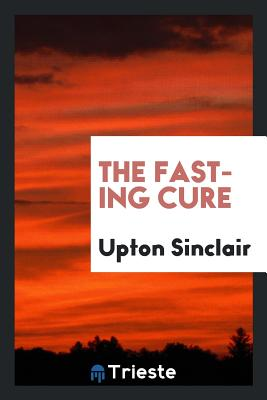 The Fasting Cure - Sinclair, Upton