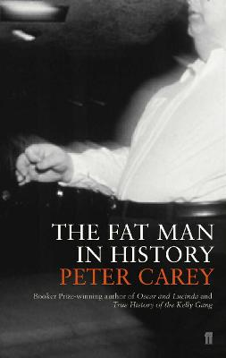 The Fat Man in History - Carey, Peter