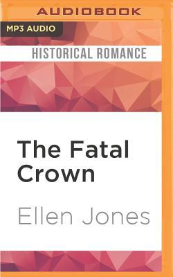 The Fatal Crown - Jones, Ellen, MB