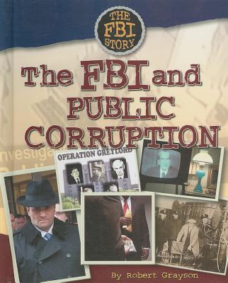 The FBI and Public Corruption - Grayson, Robert