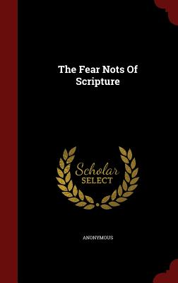 The Fear Nots of Scripture - Anonymous