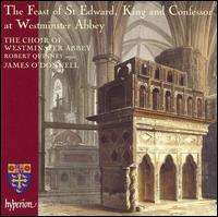 The Feast of St. Edward, King and Confessor at Westminster Abbey - Alexander Pott (treble); Benjamin Gerrans (treble); David Martin (tenor); David Martin (alto); Elliot Thompson (alto);...