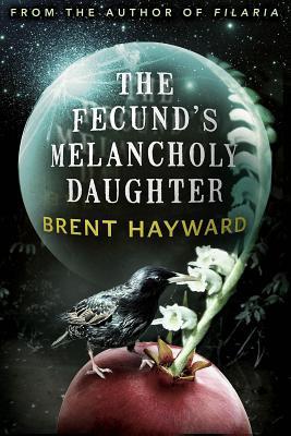 The Fecund's Melancholy Daughter - Hayward, Brent