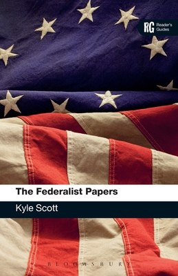 The Federalist Papers: A Reader's Guide - Scott, Kyle