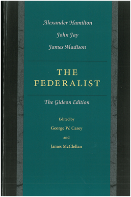 The Federalist - Hamilton, Alexander, and Jay, John, and Madison, James