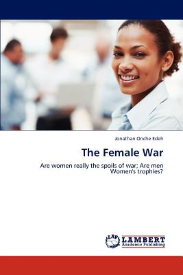 The Female War - Edeh, Jonathan Onche