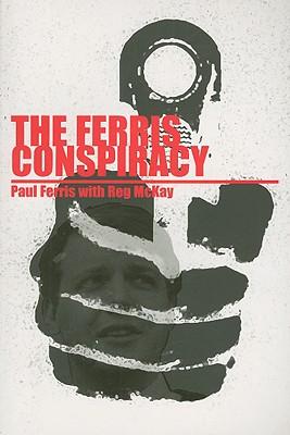 The Ferris Conspiracy - Ferris, Paul, and McKay, Reg