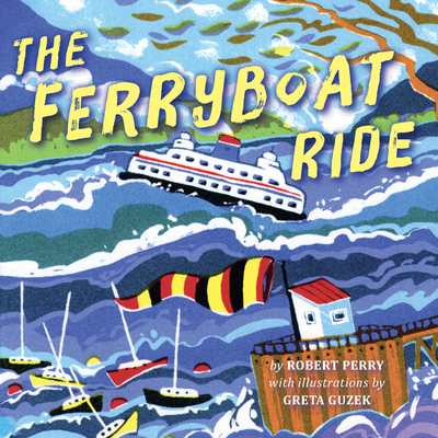 The Ferryboat Ride - Perry, Robert Graham, and Guzek, Greta