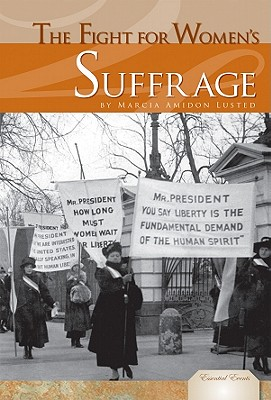 The Fight for Women's Suffrage - Lusted, Marcia Amidon, and Smith, Stephanie A (Consultant editor)