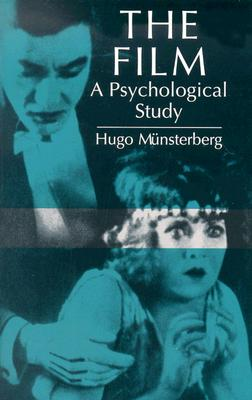 The Film: A Psychological Study - Munsterberg, Hugo, and Griffith, Richard (Foreword by)