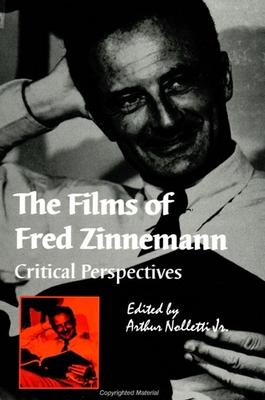 The Films of Fred Zinnemann: Critical Perspectives - Nolletti Jr, Arthur (Editor)