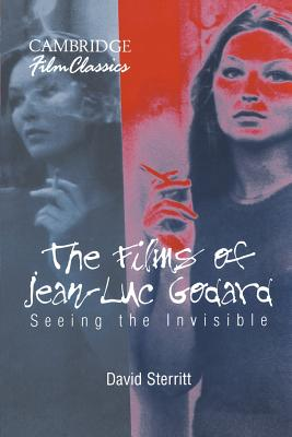 The Films of Jean-Luc Godard: Seeing the Invisible - Sterritt, David