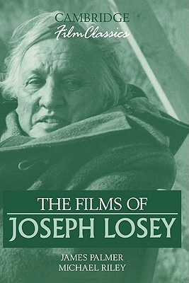 The Films of Joseph Losey - Palmer, James