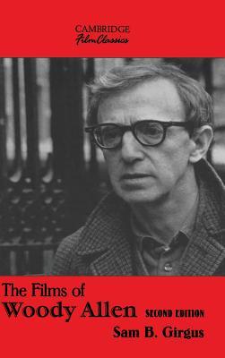 The Films of Woody Allen - Girgus, Sam B