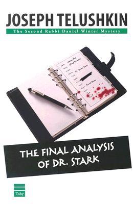 The Final Analysis of Dr. Stark - Telushkin, Joseph, Rabbi