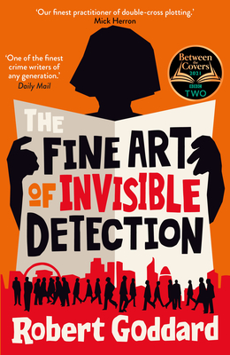 The Fine Art of Invisible Detection: The thrilling BBC Between the Covers Book Club pick - Goddard, Robert