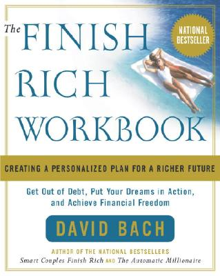 The Finish Rich Workbook: Creating a Personalized Plan for a Richer Future - Bach, David