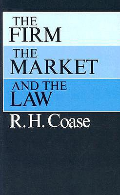 The Firm, the Market, and the Law - Coase, Ronald H
