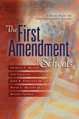 The First Amendment in Schools: A Guide from the First Amendment Center - Haynes, Charles C