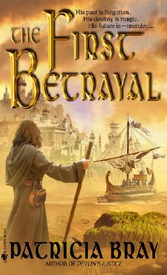 The First Betrayal - Bray, Patricia