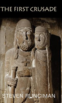 The First Crusade - Runciman, Steven, Sir