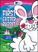 The First Easter Rabbit - Arthur Rankin, Jr.; Jules Bass