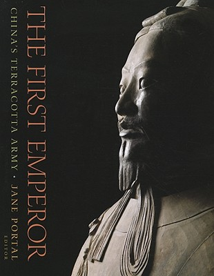 The First Emperor: China's Terracotta Army - Portal, Jane (Editor), and Kinoshita, Hiromi (Editor)