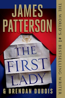 The First Lady - Patterson, James, and DuBois, Brendan