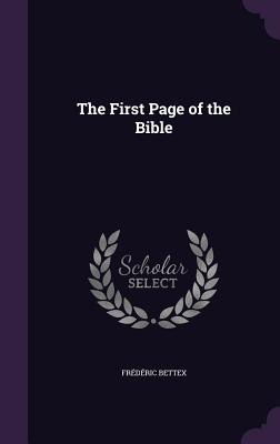 The First Page of the Bible - Bettex, Frederic