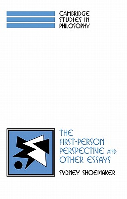 The First-Person Perspective and Other Essays - Shoemaker, Sydney, and Sosa, Ernest (Editor), and Dancy, Jonathan (Editor)
