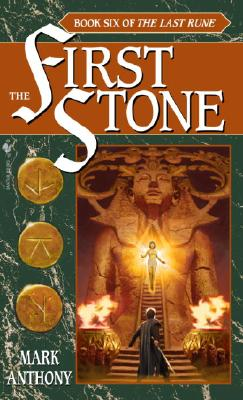 The First Stone: Book Six of the Last Rune - Anthony, Mark