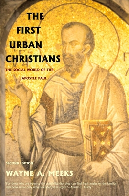 The First Urban Christians: The Social World of the Apostle Paul - Meeks, Wayne A, Professor