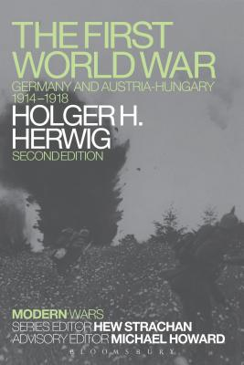 The First World War: Germany and Austria-Hungary 1914-1918 - Herwig, Holger H.