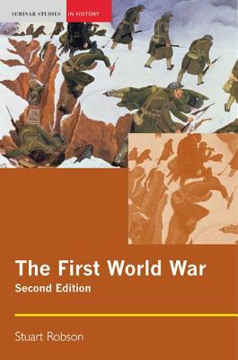 The First World War - Robson, Stuart, Dr.